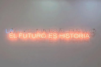 The Future is History / History is the Future, neon, dimensiynau'n amrywio, 2012